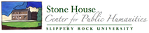 Stone House Center for Public Humanities | Slippery Rock University
